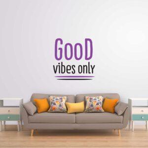 סטיקשופ - מדבקות קיר - Good vibes only