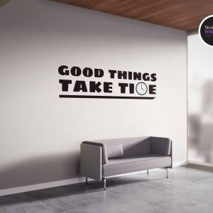 מדבקות קיר - Good thing take time