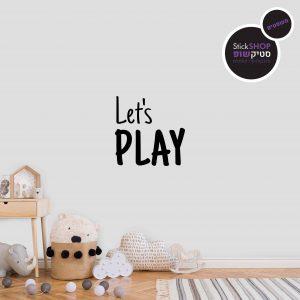 מדבקות משפטים קיר - Let's play